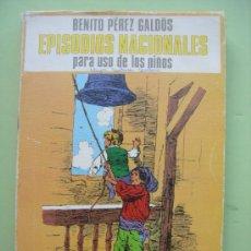 Libros de segunda mano: EPISODIOS NACIONALES PARA USO DE NIÑOS. PÉREZ GALDÓS. 1978. Lote 36363261