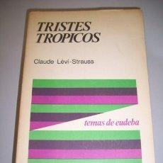 Libros de segunda mano: LÉVI-STRAUSS, CLAUDE. TRISTES TRÓPICOS. Lote 36365375