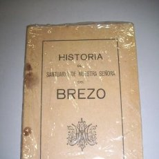 Libros de segunda mano: HISTORIA DEL SANTUARIO DE NUESTRA SEÑORA DEL BREZO. Lote 36365743