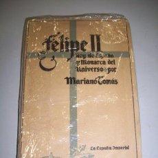 Libros de segunda mano: TOMÁS, MARIANO. FELIPE II : REY DE ESPAÑA Y MONARCA DEL UNIVERSO. Lote 36366066