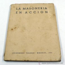 Libros de segunda mano: LA MASONERÍA EN ACCIÓN, ED. TOLEDO MADRID 1941. 16X12,5 CM.. Lote 36381049