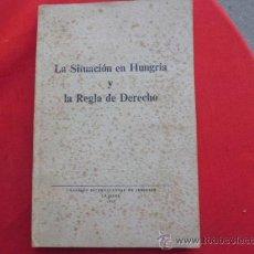 Libros de segunda mano: LIBRO LA SITUACION EN HUNGRIA Y LA REGLA DE DERECHO ED. LA HAYA 1957 L-3208. Lote 36381022