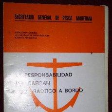 Libros de segunda mano: LA RESPONSABILIDAD DEL CAPITÁN CON PRÁCTICO A BORDO POR JOSÉ JULIÁN LÓPEZ AMO DE SECRETARÍA G. PESCA. Lote 36384485