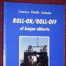 Livres d'occasion: ROLL-ON/ROLL-OFF EL BUQUE ABIERTO POR FRANCISCO PINIELLA CORBACHO DE SP UNIVERSIDAD DE CÁDIZ EN 1993. Lote 51430628