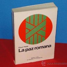 Libros de segunda mano: LA PAZ ROMANA.--PAUL PETIT. Lote 36385431