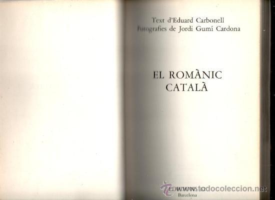 EL ROMANIC CATALA EDICIONS 62 BARCELONA 1976 TEXT EDUARD CARBONELL FOTOGRAFIES JORDI GUMI CARDONA (Libros de Segunda Mano - Historia - Otros)