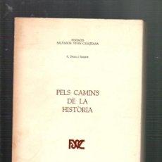 Libros de segunda mano: A. DURAN I SANPERE PELS CAMINS DE LA HISTORIA BARCELONA 1973. Lote 36387822