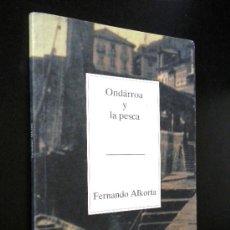 Libros de segunda mano: ONDÁRROA Y LA PESCA ALKORTA, FERNANDO / TEMAS VIZCAÍNOS. Lote 36400095