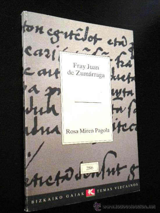 FRAY JUAN DE ZUMÁRRAGA / MIREN PAGOLA, ROSA / TEMAS VIZCAÍNOS (Libros de Segunda Mano - Historia - Otros)