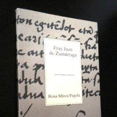 Libros de segunda mano: FRAY JUAN DE ZUMÁRRAGA / MIREN PAGOLA, ROSA / TEMAS VIZCAÍNOS. Lote 36400337