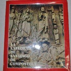 Libros de segunda mano: LA CATEDRAL SANTIAGO DE COMPOSTELA.. RM61306. Lote 96749219
