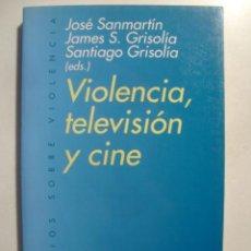 Libros de segunda mano: VIOLENCIA, TELEVISIÓN Y CINE - SANMARTÍN Y GRISOLÍA (ED. ARIEL, 1998). 1ª ED.. Lote 36441054