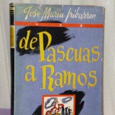 Libros de segunda mano: DE PASCUAS A RAMOS,. Lote 36332633