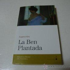 Libros de segunda mano: LA BEN PLANTADA - EUGENI D'ORS. Lote 36486882