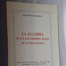Libros de segunda mano: LA ALCARRIA EN LOS DOS PRIMEROS SIGLOS DE SU RECONQUISTA. . Lote 36419950