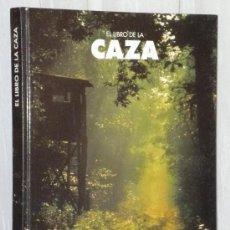 Libros de segunda mano: EL LIBRO DE LA CAZA. Lote 36463953