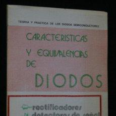 Libros de segunda mano: CARACTERISTICAS Y EQUIVALENCIAS DE DIODOS. RECTIFICADORES - DETECTORES DE SEÑAL - CAPACIDAD - ZENER. Lote 36574830
