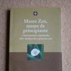 Libros de segunda mano: MENTE ZEN, MENTE DE PRINCIPIANTE. CONVERSACIONES INFORMALES SOBRE MEDITACIÓN Y PRÁCTICA ZEN.. Lote 36577076