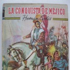 Libros de segunda mano: HERNÁN CORTÉS - LA CONQUISTA DE MÉJICO - GRANDES EXPLORADORES ESPAÑOLES Nº 3 - SEIX BARRAL - 1965.. Lote 36592205