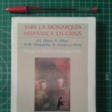 Livros em segunda mão: 1640: LA MONARQUIA HISPANICA EN CRISIS. VV.AA.. Lote 36592450