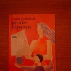 Libros de segunda mano: LIBRO GUIA PRACTICA PER A FER FILLS LECTORS. Lote 36592904