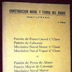 Libros de segunda mano: CONSTRUCCIÓN NAVAL Y TEORÍA DEL BUQUE POR GERARDO GUERRERO DE LIBRERÍA SAN JOSÉ EN VIGO 1978. Lote 36645116