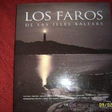 Libros de segunda mano: LOS FAROS DE LAS ILLES BALEARS.2002. MALLORCA, MENORCA, IBIZA. IMPRESIONANTE EJEMPLAR!!!.. Lote 168224694