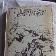 Libros de segunda mano: EL MUNDO DE GOYA EN SUS DIBUJOS E. LAFUENTE FERRARI EDICIONES URBION 1.979. Lote 36672844