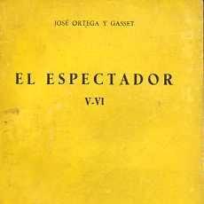 Libros de segunda mano: EL ESPECTADOR TOMO V Y VI - JOSÉ ORTEGA Y GASSET. Lote 36686717