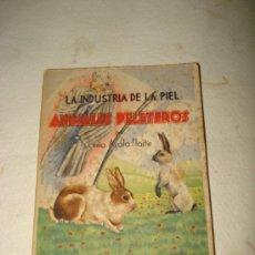 Libros de segunda mano: ANTIGUO LIBRO LA INDUSTRIA DE LA PIEL ANIMALES PELETEROS POR EMILIO AYALA MARTÍN Mº AGRICULTURA 1946. Lote 36698103