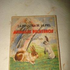 Libros de segunda mano: ANTIGUO LIBRO LA INDUSTRIA DE LA PIEL ANIMALES PELETEROS POR EMILIO AYALA MARTÍN Mº AGRICULTURA 1946. Lote 36699183