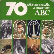 Libros de segunda mano: 70 AÑOS DE ESPAÑA A TRAVES DE ABC, 1905 - 1975, VOLUMEN 2º ,PRENSA ESPAÑOLA,. Lote 36692476