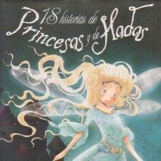 Libros de segunda mano: 18 HISTORIAS DE PRINCESAS Y DE HADAS. Lote 36693816