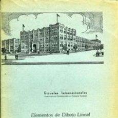 Libros de segunda mano: ELEMENTOS DE DIBUJO LINEAL. ESCUELAS INTERNACIONALES. Lote 36698118