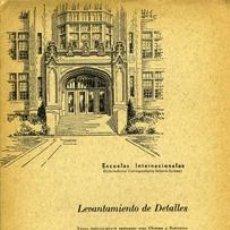 Libros de segunda mano: LEVANTAMIENTO DE DETALLES. ESCUELAS INTERNACIONALES. Lote 36698308