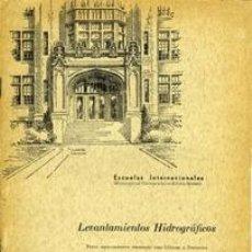 Libros de segunda mano: LEVANTAMIENTOS HIDROGRÁFICOS. ESCUELAS INTERNACIONALES. Lote 36698351
