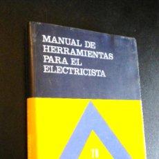 Libros de segunda mano: MANUAL DE HERRAMIENTAS PARA EL ELECTRICISTA / RUIZ VASALLO, FRANCISCO. Lote 36700663