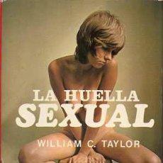 Libros de segunda mano: LA HUELLA SEXUAL - WILLIAM C. TAYLOR. Lote 36720232