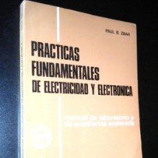 Libros de segunda mano: PRÁCTICAS FUNDAMENTALES DE ELECTRICIDAD Y ELECTRÓNICA / ZBAR, PAUL B.. Lote 36792811