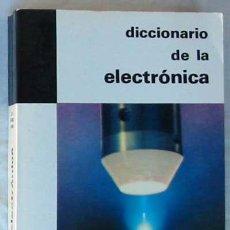 Libros de segunda mano: DICCIONARIO DE LA ELECTRÓNICA - JEAN FRANÇOS ARNAU - PLAZA & JANES 1969 - VER ÍNDICE. Lote 36729919