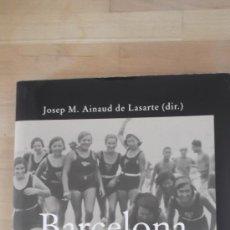 Libros de segunda mano: BARCELONA ANYS 30 JOSEP M. AINAUD DE LASARTE. Lote 37106147