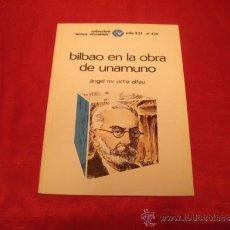 Libri di seconda mano: BILBAO EN LA OBRA DE UNAMUNO. ANGEL MARIA ORTIZ ALFAU. TEMAS VIZCAINOS. PAIS VASCO. Lote 36738046