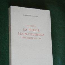 Libros de segunda mano: UN ESCORÇ EN LA POESIA I LA NOVEL·LISTICA DELS SEGLES XIV I XV, DE MANUEL DE MONTOLIU (EN CATALAN). Lote 36740973