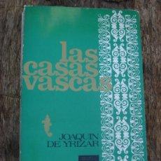 Libros de segunda mano: LAS CASAS VASCAS. JOAQUIN DE YRIZAR . Lote 36759587