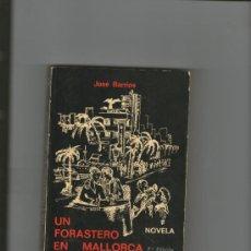 Libros de segunda mano: UN FORASTERO EN MALLORCA.JOSÉ BARRIOS . Lote 36798810