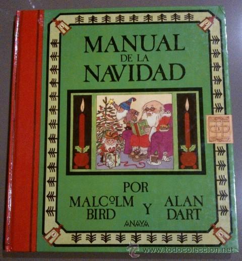 MANUAL DE NAVIDAD (DE MALCOLM BIRD & ALAN DART) ANAYA (1986) 1ª EDICIÓN. RAREZA PARA COLECCIONISTAS! (Libros de Segunda Mano - Bellas artes, ocio y coleccionismo - Otros)