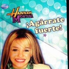 Libros de segunda mano: HANNAH MONTANA--!AGRARRATE FUERTE¡. Lote 36891091