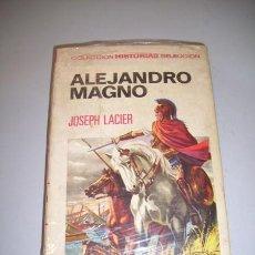 Libros de segunda mano: LACIER, JOSEPH. ALEJANDRO MAGNO. Lote 36893955