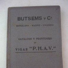 Libros de segunda mano: BUTSEMIS Y Cª, BARCELONA MADRID VALENCIA, CATALOGO Y PRONTUARIO DE VIGAS P.H.A.V. 1947. Lote 36901818