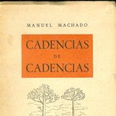 Libros de segunda mano: MANUEL MACHADO. CADENCIA DE CADENCIAS. (NUEVAS DEDICATORIAS). MADRID, 1943. Lote 23693312